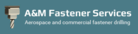 A&M Fastener  Services Inc